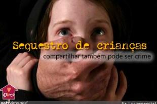 Sequestro de crianças: compartilhar boatos e notícias falsas também é crime