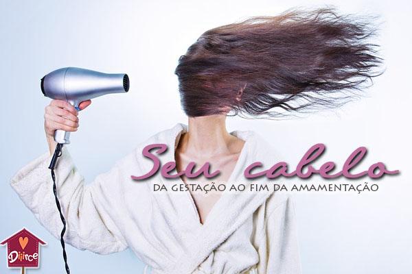 Seu cabelo: da gestação ao fim da amamentação