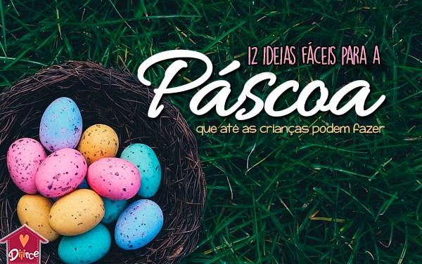 12 ideias super fáceis para a Páscoa que até as crianças podem fazer