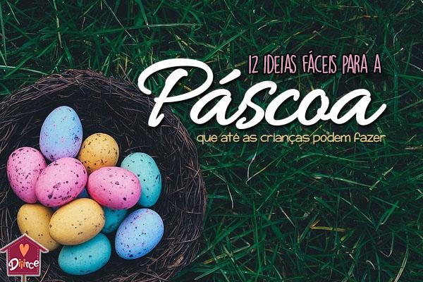 Ideias incríveis e simples para decorar sua casa para a Páscoa ou presentear quem você gosta