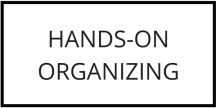 HANDS ON ORGANIZING