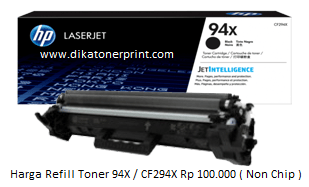 Harga Refill Toner 94X / CF294X Murah & Anti Bocor
