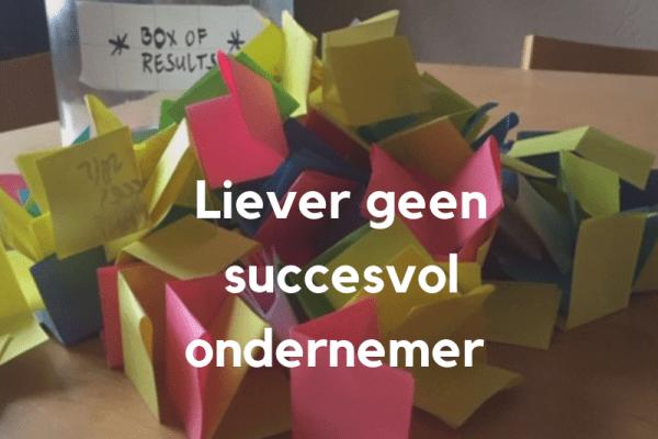 Liever geen succesvol ondernemer