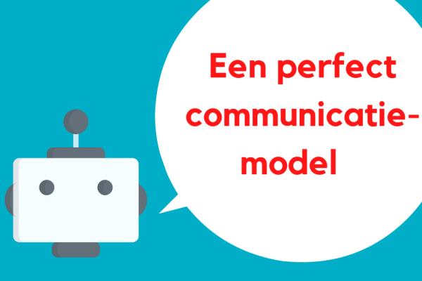 Een perfect communicatiemodel