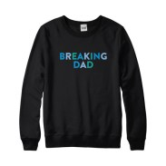 parent apparel breaking dad thedandykid sweatshirt dillyandtheboo fathers day gift guide