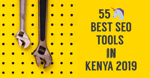 Best SEO Tools That SEO Experts Actually Use in Kenya 2019