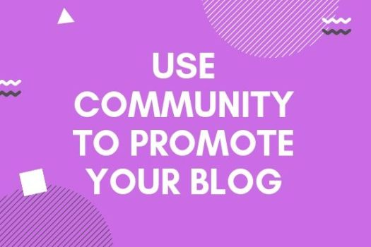 How To Use Community To Promote Your Blog in kenya