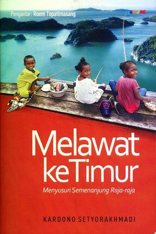 Kekayaan Terpendam Indonesia Bagian Timur