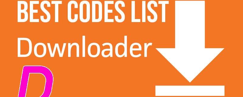 best downloader codes list