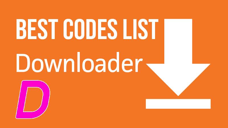 Best Downloader Codes List 2021