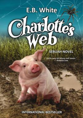 Charlotte's Web - E.B. White. Penerbit Dolphin, Mei 2013. (Cetak ulang)