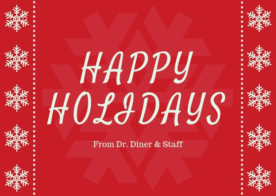 Dr. Eric Diner holiday hours 2018