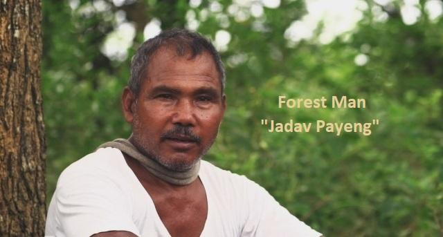 """Forest Man """"Jadav Payeng"""""""