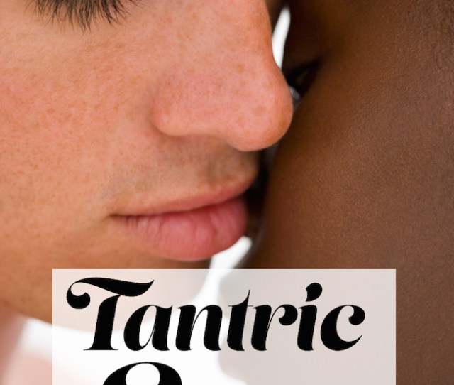 Tantric Sex For Beginners