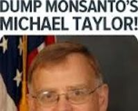 Obama: Fire Your Appointed FDA Czar, Michael Monsanto Taylor!