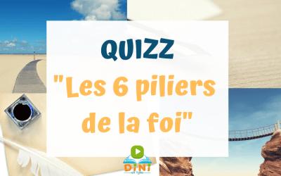 """Quizz final """"Les 6 piliers de la foi"""""""