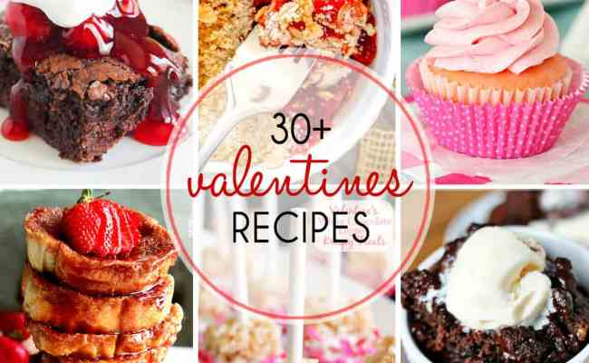 Over 30 Valentine S Day Desserts Dinners Dishes And
