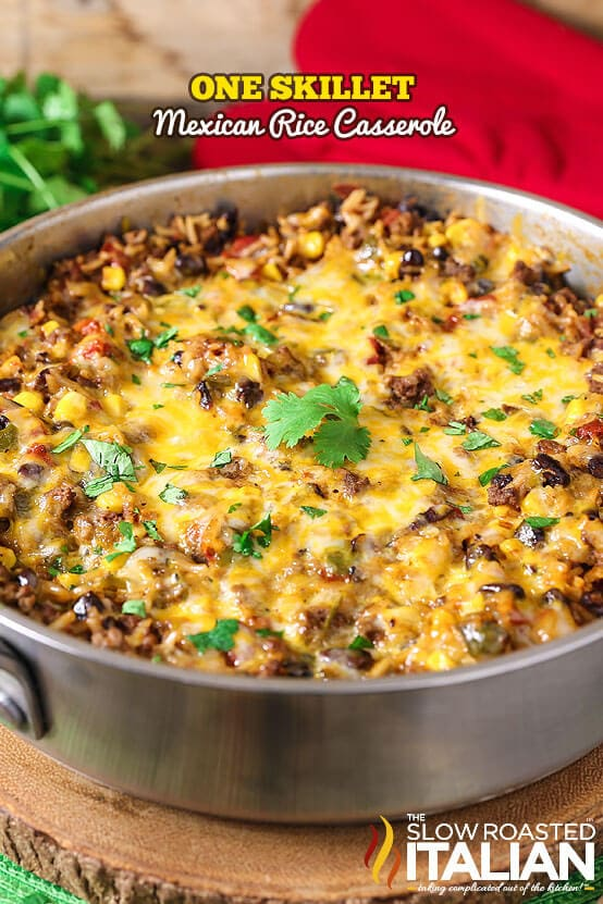 One Skillet Mexican Rice Casserole {The Slow Roasted Italian}