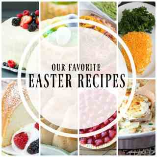 Our Favorite Easter Recipes - 23 great Easter Recipes you will want to make this year. Everything from a show stopping ham, to side dishes and desserts!