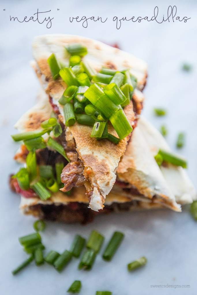 Meaty Vegan Quesadillas {Sweet C's}
