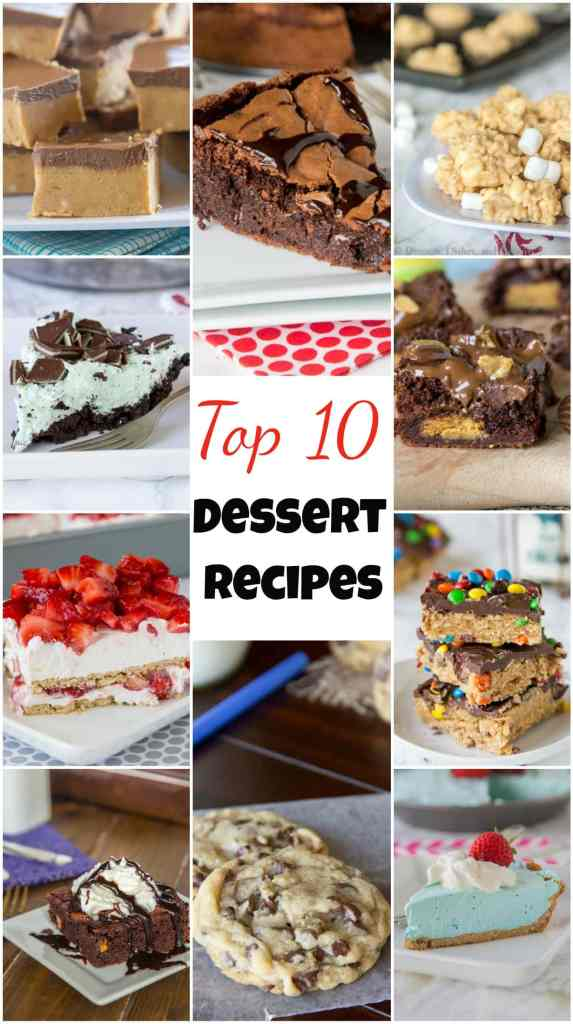 Top 10 Dessert Recipes you can find here on Dinners, Dishes, and Desserts - no bake, brownies, pie, cookies, cakes, and more!