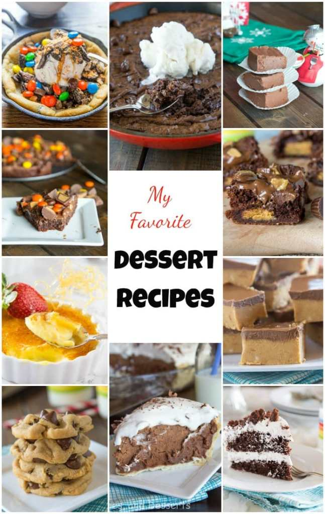 My Favorite Dessert Recipes - Dinners, Dishes, and Desserts