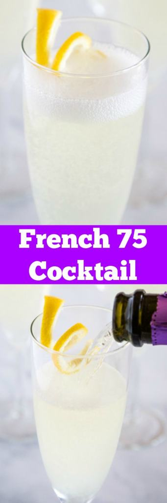 French 75 Cocktail Recipe - this classic cocktail is perfectly refreshing, citrus-y and sparkling!  A fun gin cocktail that is perfect for toasting that special occasion or just sipping at your next night out!