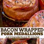 Bacon Wrapped Pork Medallions Dinner Then Dessert