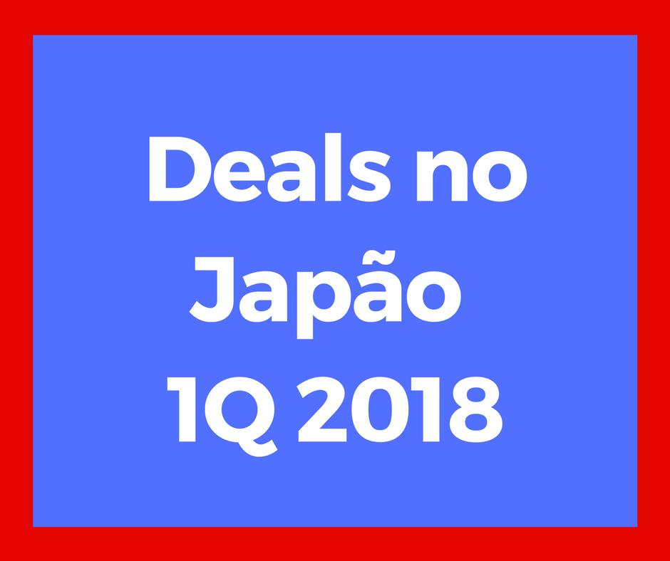 deals no japao 1Q 2018
