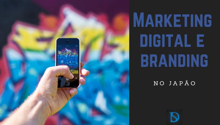 Marketing digital e branding no Japão