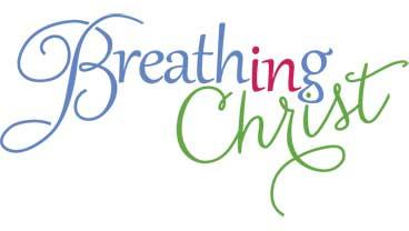 Breathing in Christ