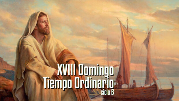 XVIII Domingo del Tiempo Ordinario B