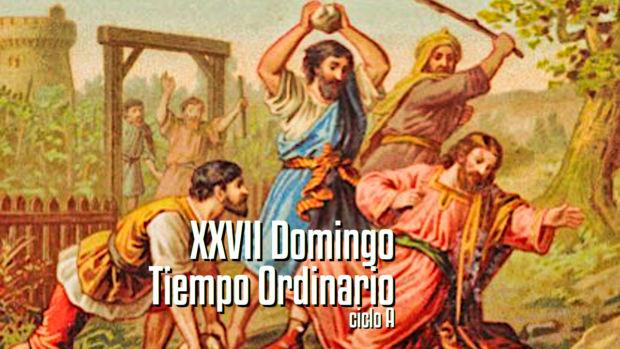 XXVII Domingo del Tiempo Ordinario A