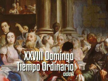 XXVIII Domingo del Tiempo Ordinario A