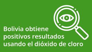 bolivia_obtiene_positivos_resultados_usando_dioxido_de_cloro