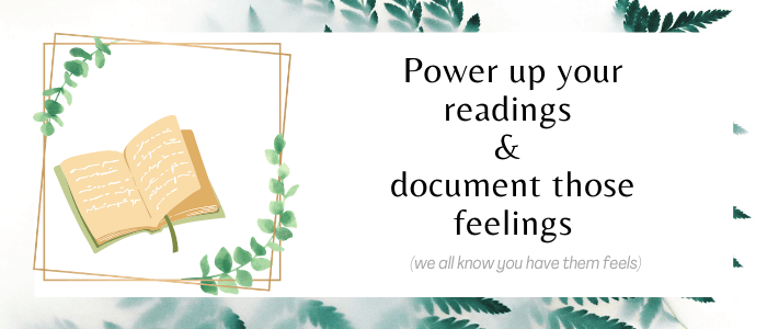 power up your readings and document those feelings