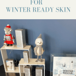 tips for keeping your skin looking good this winter