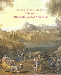 Dipinti antichi, Galleria de' Fusari - da Antonio Basoli a Lugi Busi - Bologna, Ottocento senza Macchia