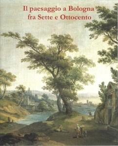 Dipinti antichi, Galleria de' Fusari - Il paesaggio a Bologna fra Sette e Ottocento