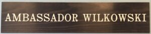 Office nameplate used by Ambassador Jean Wilkowski. Collection of the National Museum of American Diplomacy.