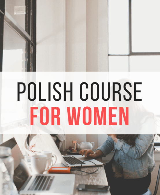 Polish for Women – Tuesdays from 10:00 to 12:00