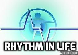 Rhythm In Life