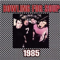 1985 (Edited, Single) by Bowling For Soup : Napster
