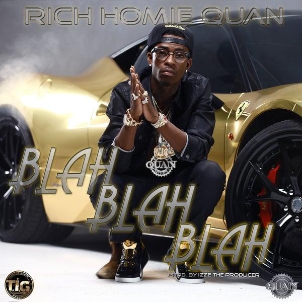 Blah Blah Blah - Single (Single) by Rich Homie Quan