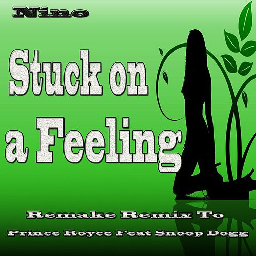 Stuck on a Feeling (Remake Remix to Prince Royce