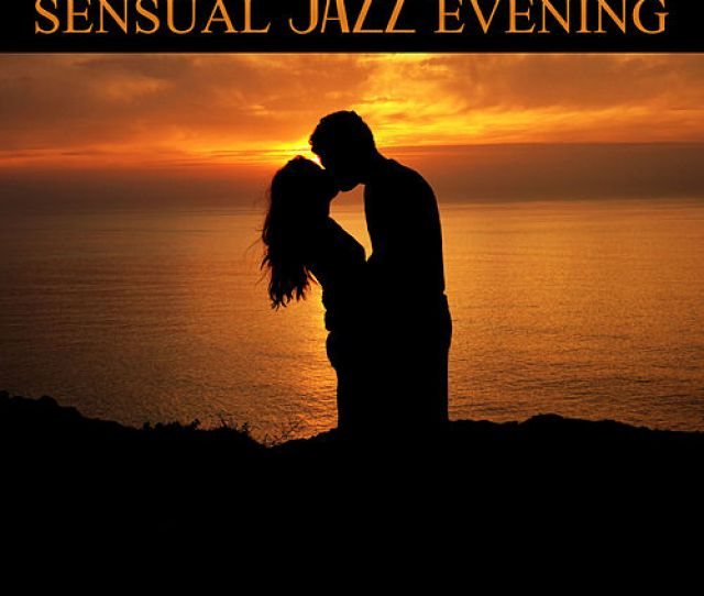 Sensual Jazz Evening Hot Massage Sensual Love Piano Jazz Background Music For