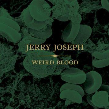 Resultado de imagen de Jerry Joseph - Weird Blood