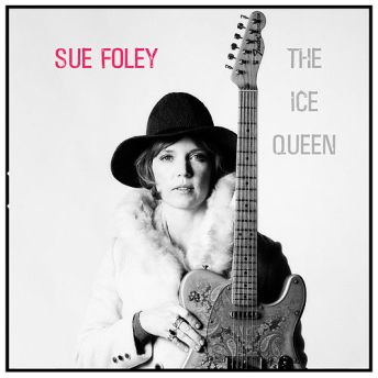Resultado de imagen de Sue Foley - The Ice Queen