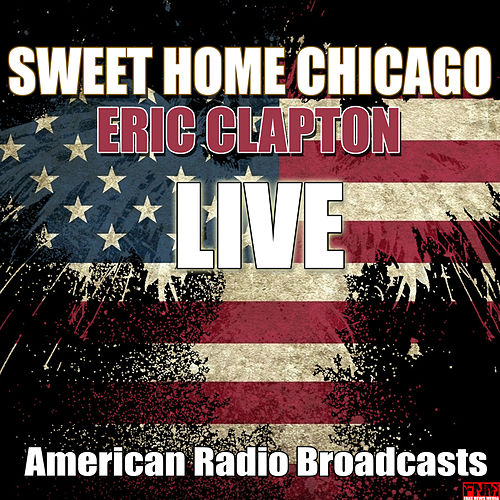 Aug 04, 2014· here is a tutorial on how to play the great intro licks to eric clapton's version of sweet home chicago. Sweet Home Chicago Live De Eric Clapton Vivo Musica By Napster