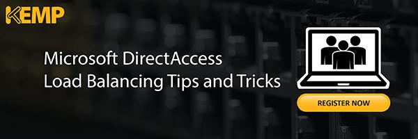 DirectAccess Load Balancing Tips and Tricks Webinar